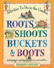 ROOTS, SHOOTS, BUCKETS & BOOTS - SHARON LOVEJOY (PAPERBACK) NEW - FREE US SHIP