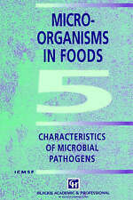 Microorganisms in Foods 5: Characteristics of Microbial Pathogens (Food Safety S