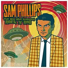Sam Phillips - The Man Who Invented Rock n Roll [CD]