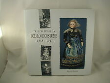 French Dolls in Folklore Costume 1835-1917 Florence Theriault Doll History