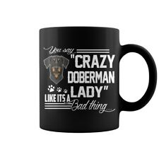 Crazy Doberman Pinscher - Dobermann Coffee Mug, Cup