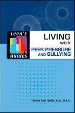 Living with Peer Pressure and Bullying (Teen's Guides (Hardcover))