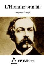 L' Homme Primitif by Auguste Laugel (2015, Paperback)