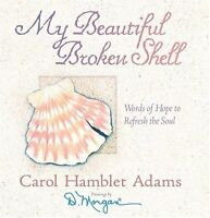 My Beautiful Broken Shell: Words of Hope to Refresh the Soul by Carol Hamblet Ad