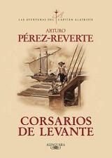 Corsarios de Levante (Las Aventuras Del Capitan Alatriste) (Spanish Edition)