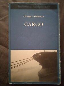Cargo - Georges Simenon - Adelphi, 2006 (prima edizione)