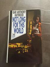 "1991 1ST UK EDITION ""NOT LONG FOR THIS WORLD"" GAR ANTHONY HAYWOOD HARDBACK BOOK"