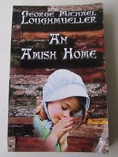 An Amish Home by George Michael Loughmueller (Paperback, 1st Edition 2013)