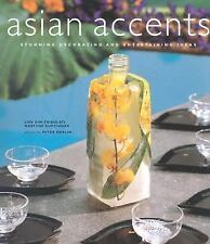 Asian Accents: Stunning Decorating and Entertaining Ideas - LikeNew - Lisa and M