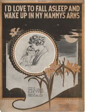 I'd Love To Fall Asleep And Wake Up In My Mammy's Arms, 1920 1st ver.sheet music