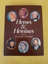 Heroes & Heroines edited by Antonia Fraser