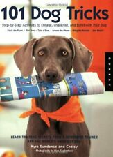 101 Dog Tricks: Step by Step Activities to Engage,