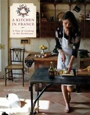 A Kitchen in France: A Year of Cooking in My Farmhouse by Mimi Thorisson (Hardback, 2014)