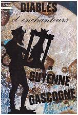 SEIGNOLLE Claude - DIABLES ET ENCHANTEURS DE GUYENNE ET GASCOGNE - 1973