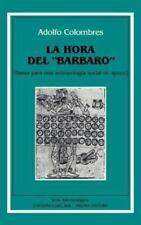 """La Hora Del """"Barbaro"""" : Bases Para Una Antropologia Social de Apoyo by Adolfo..."""