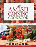 The Amish Canning Cookbook : Plain and Simple Living at Its Homemade Best-Georgi