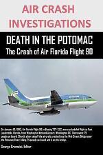 Air Crash Investigations Death in the Potomac the Crash of Air Florida Flight...