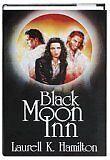 Black Moon Inn: Burnt Offerings & Blue Moon by Laurell K. Hamilton
