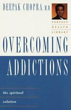 Overcoming Addictions: The Spiritual Solution by Deepak Chopra Hardcover