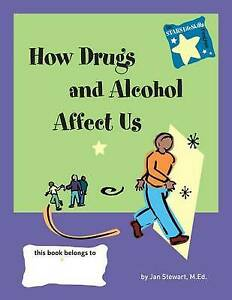 Knowing How Drugs and Alcohol Affect us Achieving Real-Li, Very Good, Paperback