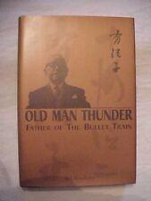 1997 Book OLD MAN THUNDER, FATHER OF THE BULLET TRAIN by HOSOKAWA; JAPAN HISTORY