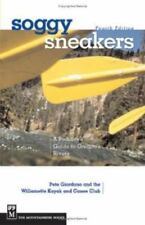 Soggy Sneakers : A Paddler's Guide to Oregon Rivers by Willamette Kayak and Cano