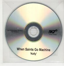 (GO931) When Saints Go Machine, Kelly - 2011 DJ CD