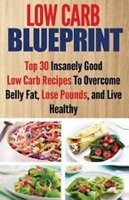 Low Carb Blueprint by Jeanne Johnson (2015, Paperback)