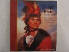Joseph Brant and His World - 18th Century Mohawk Warrior and Statesman