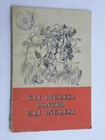 GLI INGLESI CONTRO GLI INGLESI Roma 1940 libro propaganda