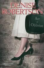 Act of Oblivion,Denise Robertson,Excellent Book mon0000096703