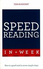 Speed Reading In A Week: How To Speed Read In Seven Simple Steps (Teach Yourself
