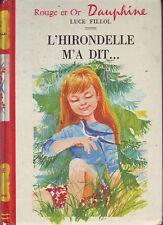 L'Hirondelle m'a dit  * Luce FILLOL * ROUGE & OR Dauphine * 168 * roman Jeunesse