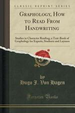 Graphology, How to Read from Handwriting: Studies in Character Reading, a Text-B