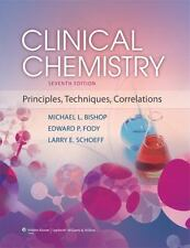 Clinical Chemistry : Principles, Techniques, and Correlations by Michael L. Bis…