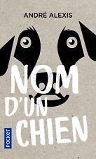 Nom d'un chien**NEUF 06/2017**André Alexis**Fable explorant la condition humaine