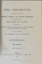 THE GREYHOUND BY STONEHENGE 1875 ED. BREEDING REARING TRAINING PEDIGREES
