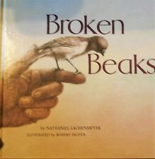 Broken Beaks by Nathaniel Lachenmeyer (Hardcover 2003)