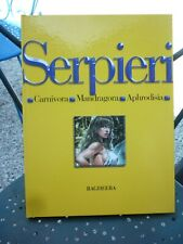 SERPIERI INTEGRALE T2 CARNIVORA, MANDRAGORA, APHRODISIA 1999