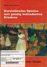 Meike Aissen-Crewett, Darstellendes Spielen m. geistig behinderte Kinder, 1988