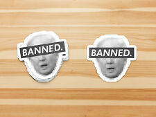 Donald Trump Original New Banned Sticker For Skateboards Laptops and Cases