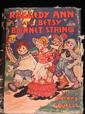 RAGGEDY ANN AND BETSY BONNET STRING JOHNNY GRUELLE 1943