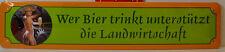Quién BIER trinkt Landwirtschaft -blechschild - Señal de carretera 46 x 10cm (