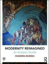 Modernity Reimagined by Chandra Mukerji (author)