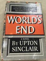 The World's End. by Upton Sinclair. 1st edition hardcover with dust jacket