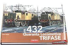 Libro - E432 Quaranta locomotive Trifase di Franco Dell'Amico - 151 pagine