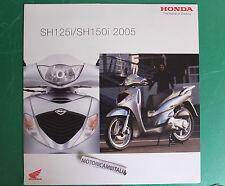 HONDA SH125 SH 150 SCOOTER 2005 PUBBLICITA DEPLIANT BROCHURE CATALOG