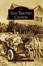 San Timoteo Canyon [Images of America] [CA] [Arcadia Publishing]