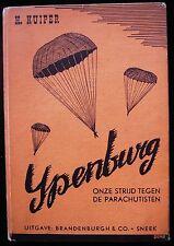 YPENBURG ONZE STRIJD TEGEN DE PARACHUTISTEN, by H. Kuiper 1946 WWII Parachute