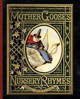 Mother Goose's Nursery Rhymes: A Collection of Alphabets, Rhymes, Tales, and Jin